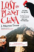Lost on Planet China: The Strange and True Story of One Man's Attempt to Understand the World's Most Mystifying Nation, or How He Became Comfortable Eating Live Squid Cover