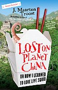 Lost on Planet China: One Man's Attempt to Understand the World's Most Mystifying Nation Cover