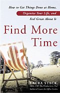 Find More Time: How to Get Things Done at Home, Organize Your Life, and Feel Great about It Cover