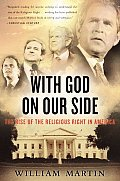With God on Our Side The Rise of the Religious Right in America