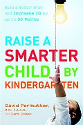 Raise a Smarter Child by Kindergarten Build a Better Brain & Increase IQ by Up to 30 Points