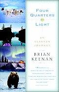 Four Quarters of Light A Journey Through Alaska