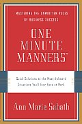 One Minute Manners Quick Solutions to the Most Awkward Situations Youll Ever Face at Work
