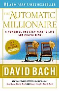 Automatic Millionaire A Powerful One Step Plan to Live & Finish Rich