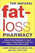 Natural Fat Loss Pharmacy Drug Free Remedies to Help You Safely Lose Weight Shed Fat Firm Up & Feel Great