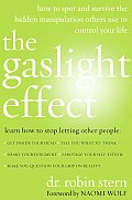 Gaslight Effect How to Spot & Survive the Hidden Manipulations Other People Use to Control Your Life