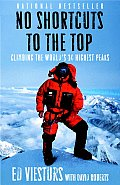 No Shortcuts to the Top Climbing the Worlds 14 Highest Peaks