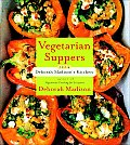 Vegetarian Suppers from Deborah Madisons Kitchen