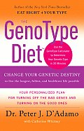 GenoType Diet Change Your Genetic Destiny to Live the Longest Fullest & Healthiest Life Possible