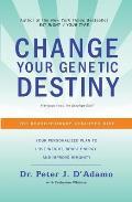 Change Your Genetic Destiny Genotype Diet
