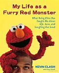 My Life as a Furry Red Monster: What Being Elmo Has Taught Me about Life, Love and Laughing out Loud Cover