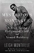 The Mysterious Montague: A True Tale of Hollywood, Golf, and Armed Robbery Cover