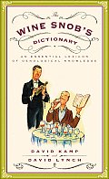 Wine Snobs Dictionary An Essential Lexicon of Oenological Knowledge