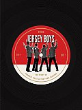 Jersey Boys The Story of Frankie Valli & the Four Seasons