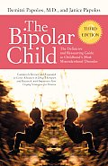 The Bipolar Child: The Definitive and Reassuring Guide to Childhood's Most Misunderstood Disorder
