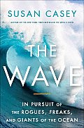 The Wave: In Pursuit of the Rogues, Freaks, and Giants of the Ocean Cover