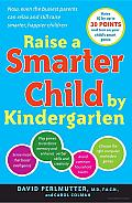 Raise a Smarter Child by Kindergarten: Raise IQ by up to 30 Points and Turn on Your Child's Smart Genes Cover