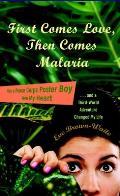 First Comes Love Then Comes Malaria