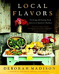 Local Flavors: Cooking and Eating from America's Farmers' Markets Cover