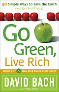 Go Green Live Rich 50 Simple Ways to Save the Earth & Get Rich Trying
