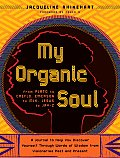 My Organic Soul: From Plato to Creflo, Emerson to MLK, Jesus to Jay-Z: A Journal to Help You Discover Yourself Through Words of Wisdom Cover