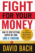 Fight for Your Money How to Stop Getting Ripped Off & Save a Fortune