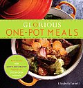 Glorious One Pot Meals A Revolutionary New Quick & Healthy Approach to Dutch Oven Cooking