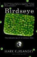 Birdseye: The Adventures of a Curious Man