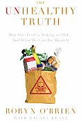 Unhealthy Truth How Our Food Is Making Us Sick & What We Can Do about It