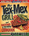 The Tex-Mex Grill and Backyard Barbacoa Cookbook Cover