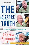 The Bizarre Truth: Culinary Misadventures Around the Globe Cover