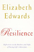 Resilience: Reflections on the Burdens and Gifts of Facing Life's Adversities Cover