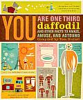 You Are One-Third Daffodil: And Other Facts to Amaze, Amuse, and Astound Cover