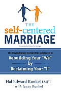 The Self-Centered Marriage: The Revolutionary Scream-Free Approach to Rebuilding Your We by Reclaiming Your I