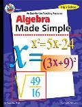 Algebra Made Simple Grades 9 to 12