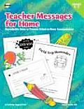 Teacher Messages for Home: Grades K-2: Reproducible Notes to Promote School-To-Home Communication