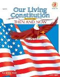Our Living Constitution Then & Now Grades 5 8