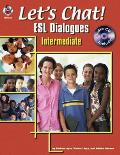 Let's Chat!: ESL Dialoges-Intermediate with CD (Audio) (Let's Chat! ESL Dialogues)