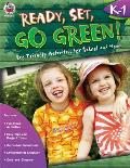 Ready, Set, Go Green! Grades K-1: Eco-Friendly Activities for School and Home (Ready, Set, Go Green!)
