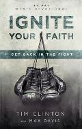 Ignite Your Faith Get Back in the Fight