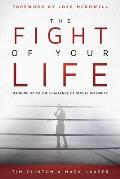 The Fight of Your Life: Manning Up to the Battle for Sexual Purity