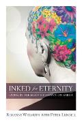 Inked for Eternity: Living in the Light of Heaven on Earth