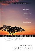 Magnificent Meekness: Practicing His Presence in a Secular Society