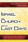 Israel The Church & The Last Days