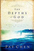 The Depths of God: Walking Ancient Paths Into His Presence
