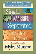Single Married Separated & Life After Divorce Daily Devotional Journey A 40 Day Personal Journey
