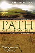 Path of a Prophet: Understanding the Journey