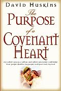 The Purpose of a Covenant Heart