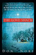 The Love Shack: The Place People Search for That Draws Them to Best-Selling Books Like the Shack, the Love Dare, Woman, Thou Art Loose