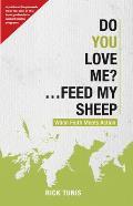Do You Love Me?... Feed My Sheep: When Faith Meets Action